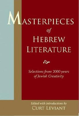 Masterpieces of Hebrew Literature by Curt Leviant