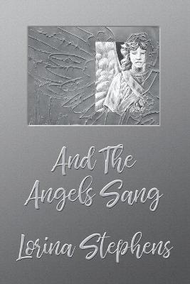 And the Angels Sang book