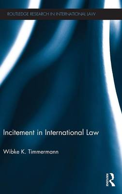 Incitement in International Law by Wibke K. Timmermann