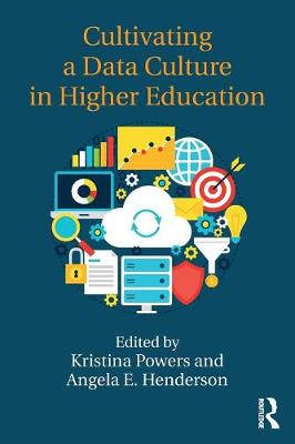 Cultivating a Data Culture in Higher Education by Kristina Powers