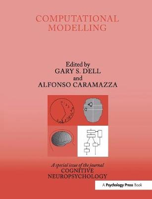 Computational Modelling: A Special Issue of Cognitive Neuropsychology by Gary S. Dell