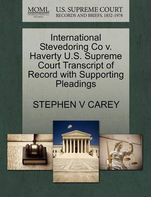 International Stevedoring Co V. Haverty U.S. Supreme Court Transcript of Record with Supporting Pleadings by Billy Graham