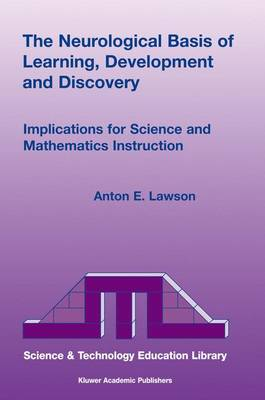 The Neurological Basis of Learning, Development and Discovery by Anton E. Lawson