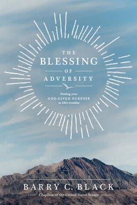 The Blessing of Adversity by Barry C Black