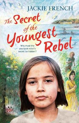 The Secret of the Youngest Rebel (The Secret Histories, #5) by Jackie French