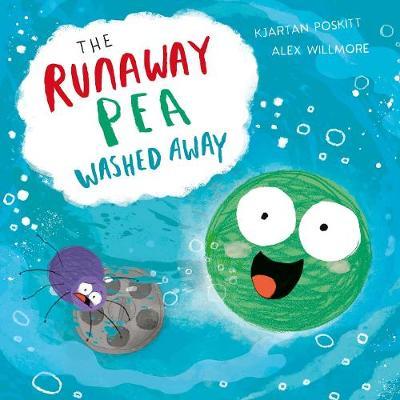 The Runaway Pea Washed Away by Kjartan Poskitt