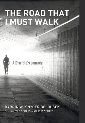 The The Road That I Must Walk by Darrin W Snyder Belousek