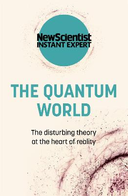 The Quantum World: The disturbing theory at the heart of reality book