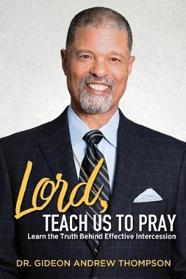 Lord Teach Us to Pray by Dr Gideon Andrew Thompson
