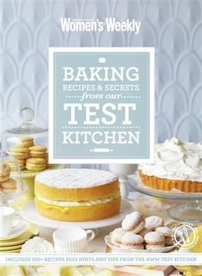 Baking Recipes & Secrets from the Test Kitchen book