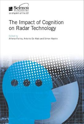 The Impact of Cognition on Radar Technology by Alfonso Farina