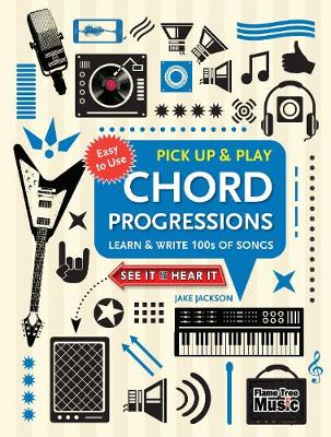 Chord Progressions (Pick Up and Play): Learn & Write 100s of Songs by Jake Jackson