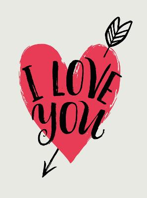 I Love You: Romantic Quotes for Valentine's Day by Summersdale Publishers