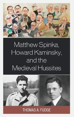 Matthew Spinka, Howard Kaminsky, and the Future of the Medieval Hussites book