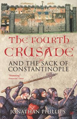 The Fourth Crusade by Jonathan Phillips