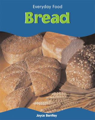 EVERYDAY FOOD BREAD by Joyce Bentley