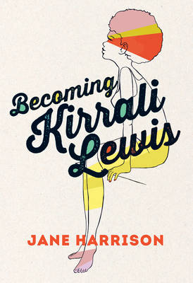 Becoming Kirrali Lewis by Jane Harrison