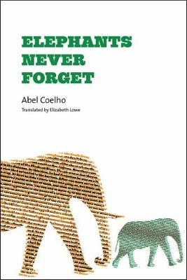 Elephants Never Forget by Abel Coelho