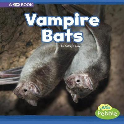 Vampire Bats by Kathryn Clay