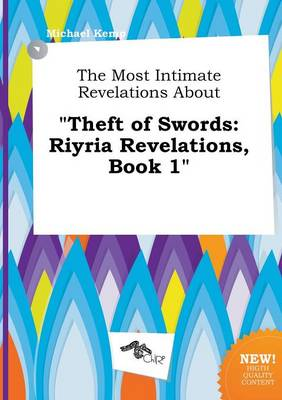 The Most Intimate Revelations about Theft of Swords: Riyria Revelations, Book 1 by Michael Kemp