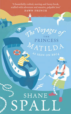 The Voyages of the Princess Matilda by Shane Spall