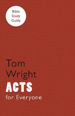 For Everyone Bible Study Guides: Acts by Tom Wright