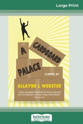 A Cardboard Palace (16pt Large Print Edition) by Allayne L Webster
