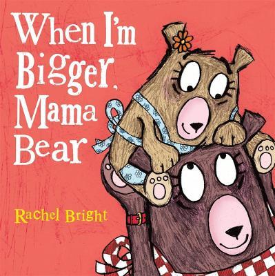 When I'm Bigger, Mama Bear book