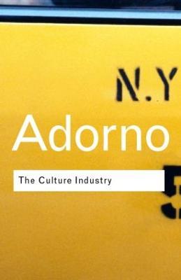 Culture Industry by Theodor W Adorno