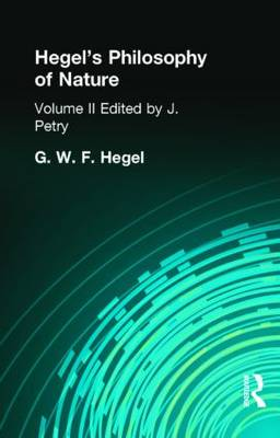 Hegel's Philosophy of Nature by Hegel, G W F