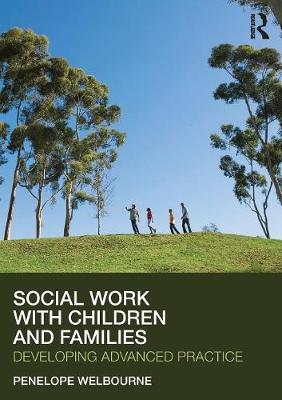 Social Work with Children and Families by Penelope Welbourne