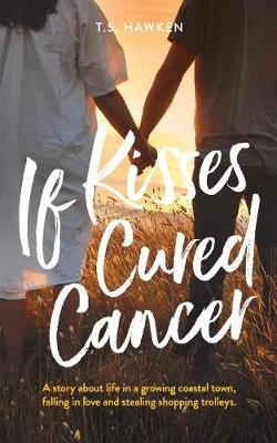 If Kisses Cured Cancer book