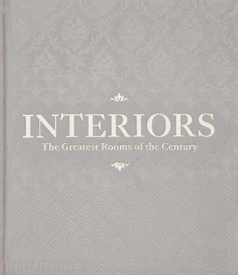 Interiors (Platinum Gray edition): The Greatest Rooms of the Century by Phaidon Editors