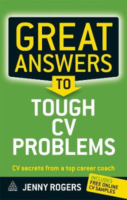 Great Answers to Tough CV Problems by Jenny Rogers