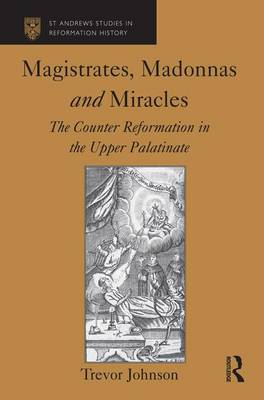 Magistrates, Madonnas and Miracles by Trevor Johnson