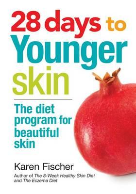 28 Days to Younger Skin by Karen Fischer
