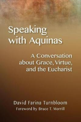 Speaking with Aquinas by , David Farina Turnbloom