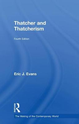 Thatcher and Thatcherism by Eric J. Evans