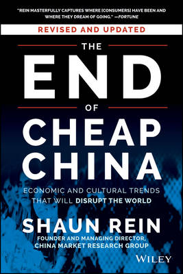 The End of Cheap China, Revised and Updated by Shaun Rein