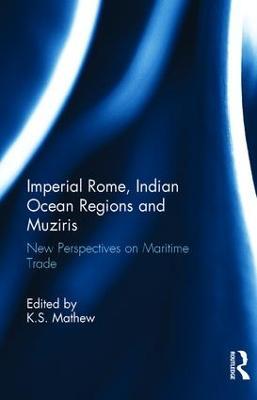 Imperial Rome, Indian Ocean Regions and Muziris book