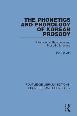 The Phonetics and Phonology of Korean Prosody: Intonational Phonology and Prosodic Structure by Sun-Ah Jun