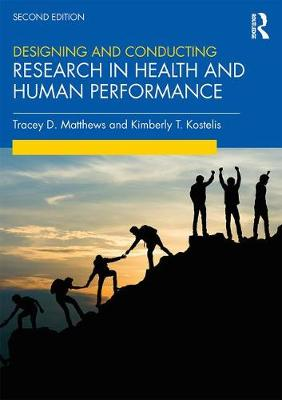 Designing and Conducting Research in Health and Human Performance by Tracey D Matthews