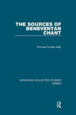 The Sources of Beneventan Chant by Thomas Forrest Kelly