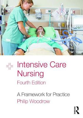 Intensive Care Nursing: A Framework for Practice book