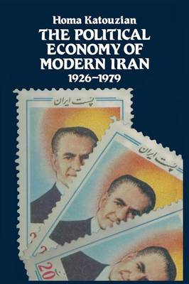 The Political Economy of Modern Iran by Homa Katouzian