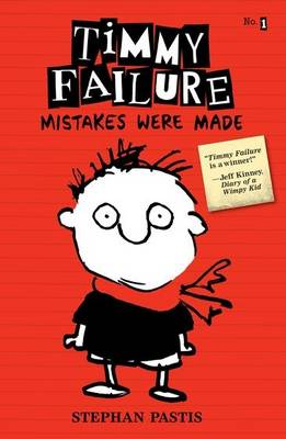 Timmy Failure Book 1: Mistakes Were Made by Stephan Pastis