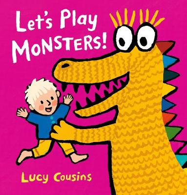 Let's Play Monsters! by Lucy Cousins