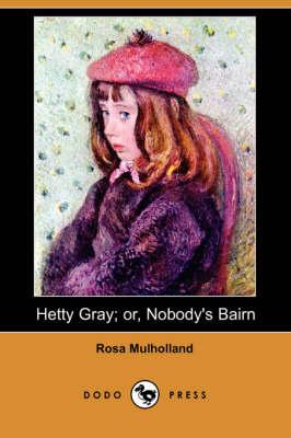 Hetty Gray; Or, Nobody's Bairn (Dodo Press) book