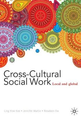 Cross-Cultural Social Work by Ling How Kee