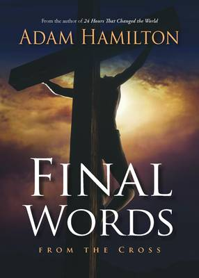 Final Words by Adam Hamilton